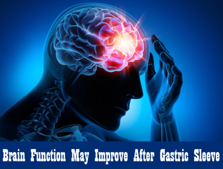 Brain Function May Improve After Gastric Sleeve Surgery - Retrain Your Brain with Bariatric Surgery